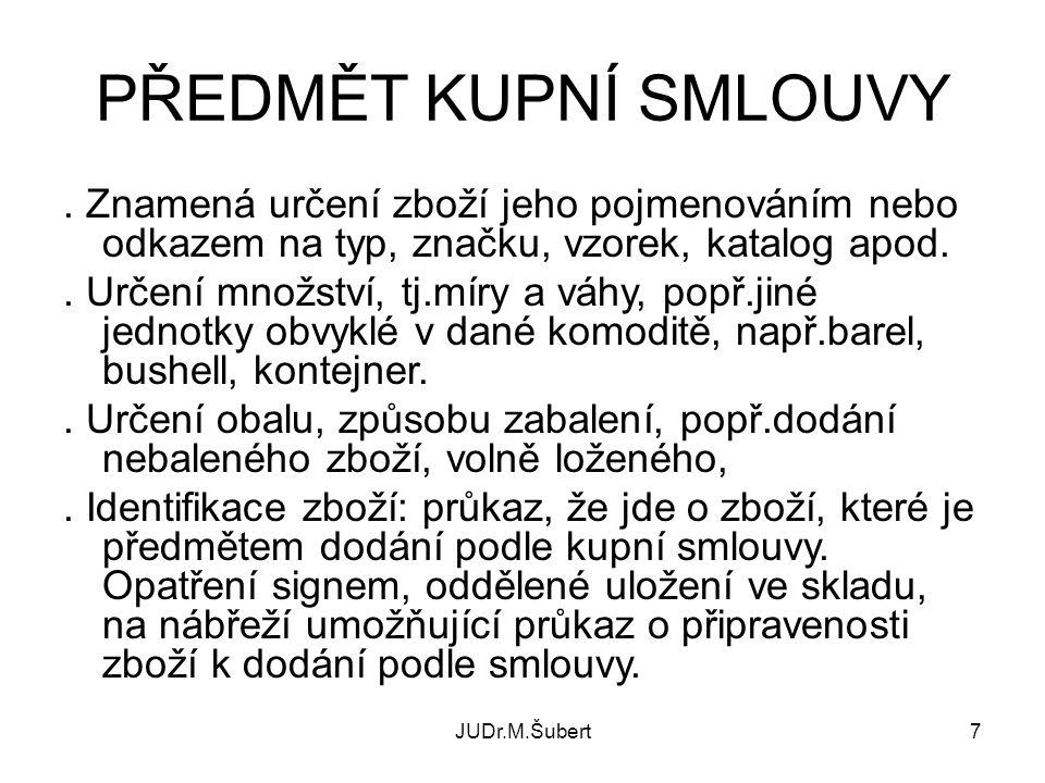 JUDr.M.Šubert7 PŘEDMĚT KUPNÍ SMLOUVY.