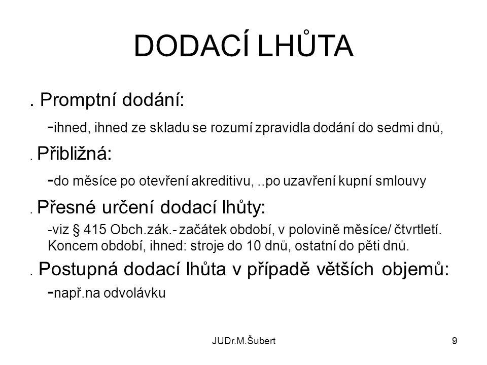 JUDr.M.Šubert9 DODACÍ LHŮTA.