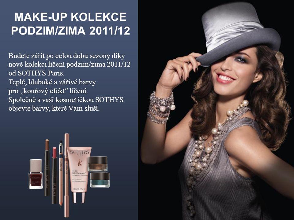 MAKE-UP KOLEKCE PODZIM/ZIMA 2011/12 Budete zářit po celou dobu sezony díky nové kolekci líčení podzim/zima 2011/12 od SOTHYS Paris.