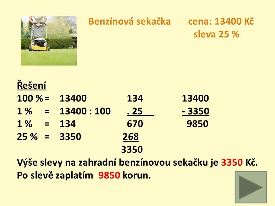 Skleník cena: 17450 Kč sleva 22 % Řešení 100 %= 17450 174,517450 1 % = 17450 : 100. 22- 3839 1 % = 174,5 34913611 22 %= 3839 349 3839 Výše slevy na sk