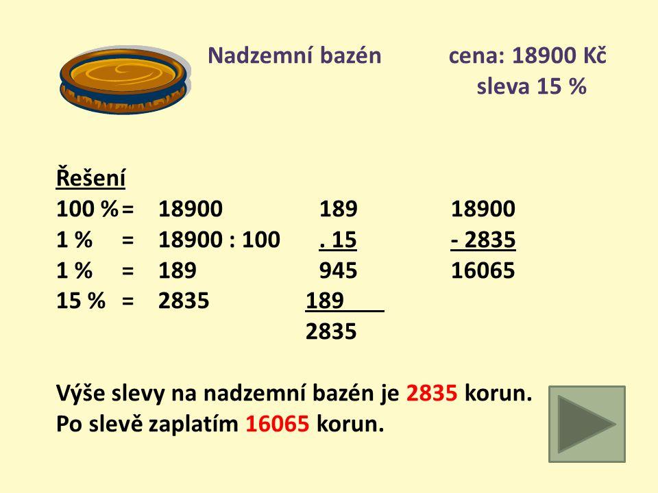 Benzínová sekačka cena: 13400 Kč sleva 25 % Řešení 100 %= 13400 13413400 1 % = 13400 : 100. 25- 3350 1 % = 134 670 9850 25 %= 3350 268 3350 Výše slevy