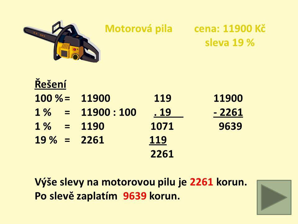 Nadzemní bazén cena: 18900 Kč sleva 15 % Řešení 100 %= 18900 18918900 1 % = 18900 : 100. 15- 2835 1 % = 189 94516065 15 %= 2835 189 2835 Výše slevy na