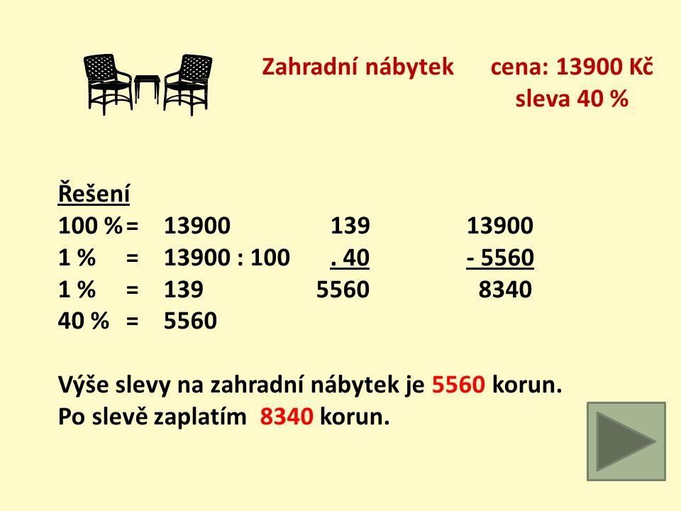 Plynový gril cena: 6700 Kč sleva 9 % Řešení 100 %= 6700 676700 1 % = 6700 : 100. 9- 603 1 %= 67 6036097 9 %= 603 Výše slevy na plynový gril je 603 kor