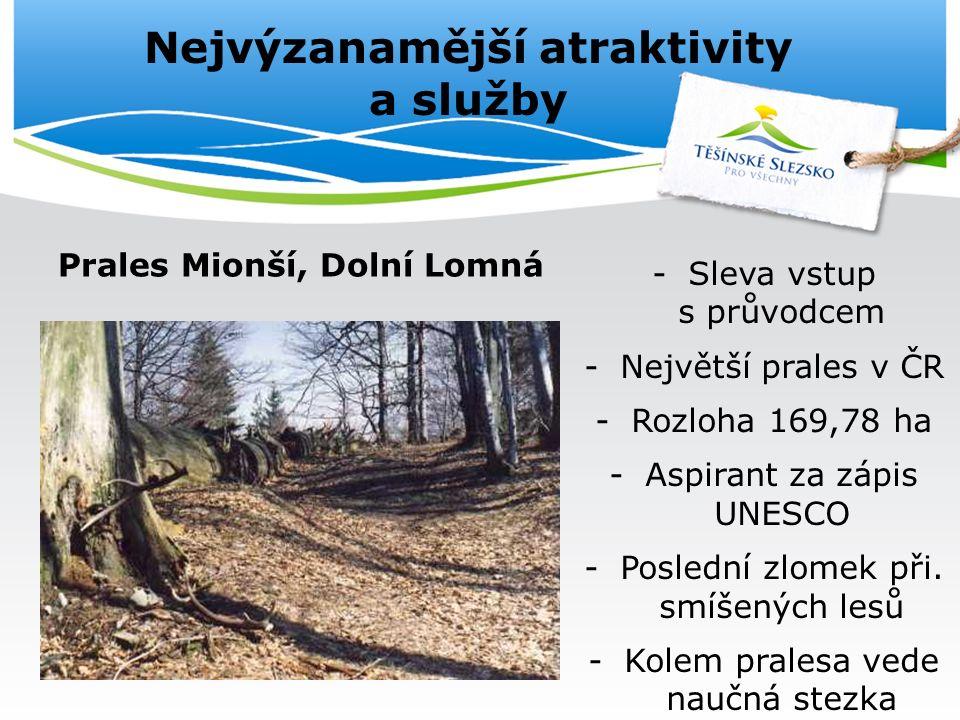 Nejvýzanamější atraktivity a služby Prales Mionší, Dolní Lomná -Sleva vstup s průvodcem -Největší prales v ČR -Rozloha 169,78 ha -Aspirant za zápis UNESCO -Poslední zlomek při.