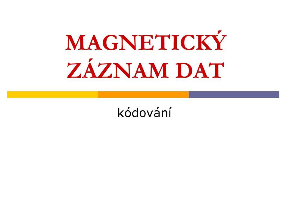 MAGNETICKÝ ZÁZNAM DAT kódování