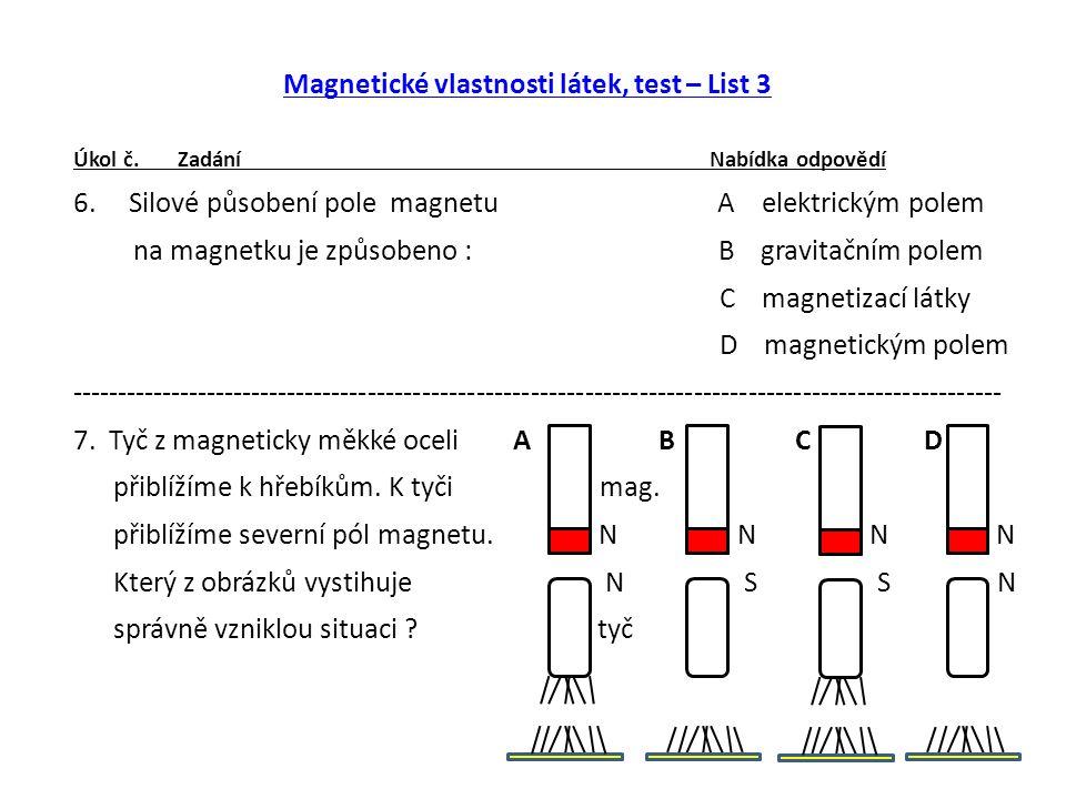 Magnetické vlastnosti látek, test – List 3 Úkol č.