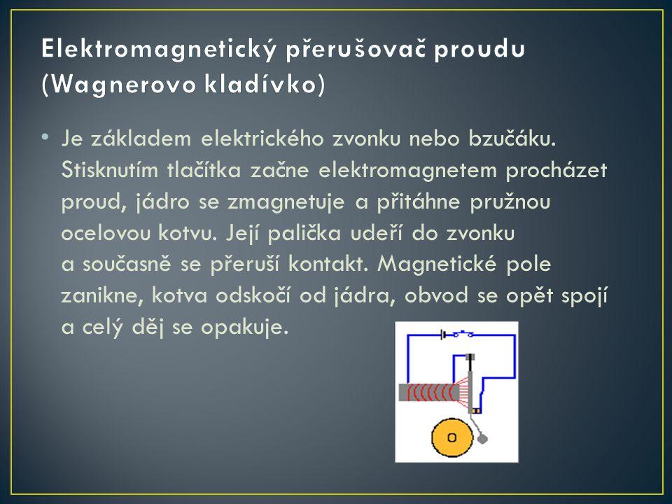 Je základem elektrického zvonku nebo bzučáku.