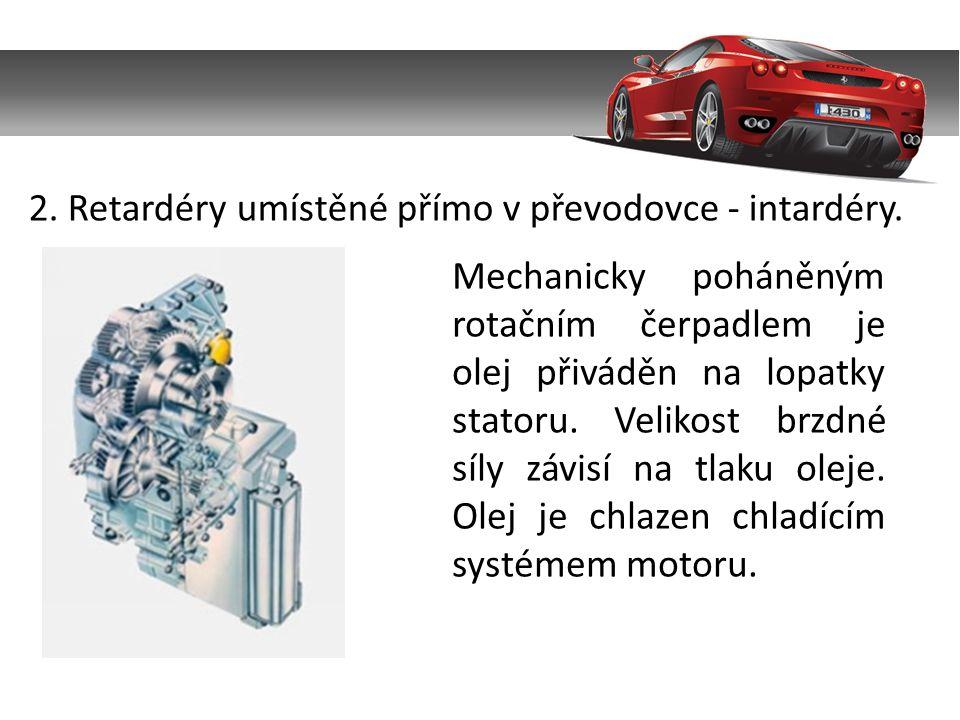 Mechanicky poháněným rotačním čerpadlem je olej přiváděn na lopatky statoru.