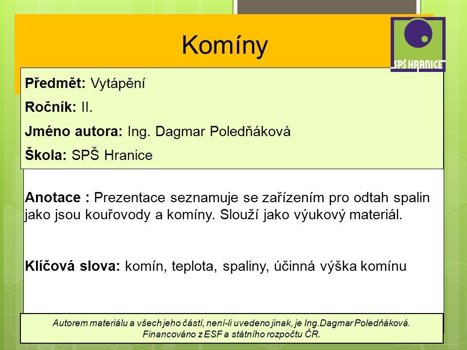 Komíny Předmět: Vytápění Ročník: II. Jméno autora: Ing.