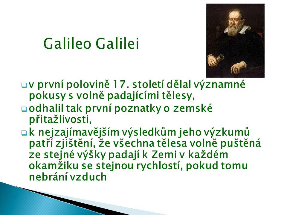  Na Galileiho výsledky navázal Angličan Isaac Newton.