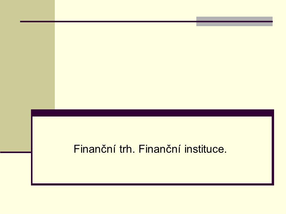 Finanční trhy FT jsou součástí finančního systému, který je tvořen: Finančními dokumenty (instrumenty) – peníze, vklady, úvěry, majetkové i dluhové cenné papíry, devizy i valuty, atd.