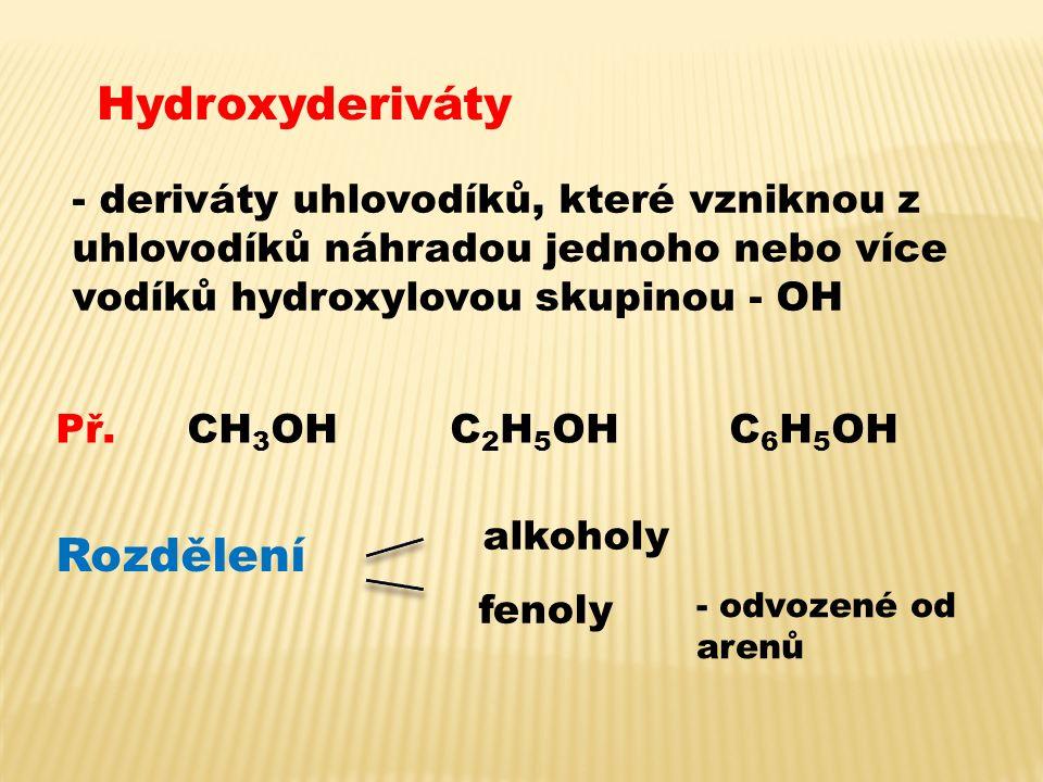 Alkoholy Názvosloví alkoholů 1.Uhlovodík + ol Př.
