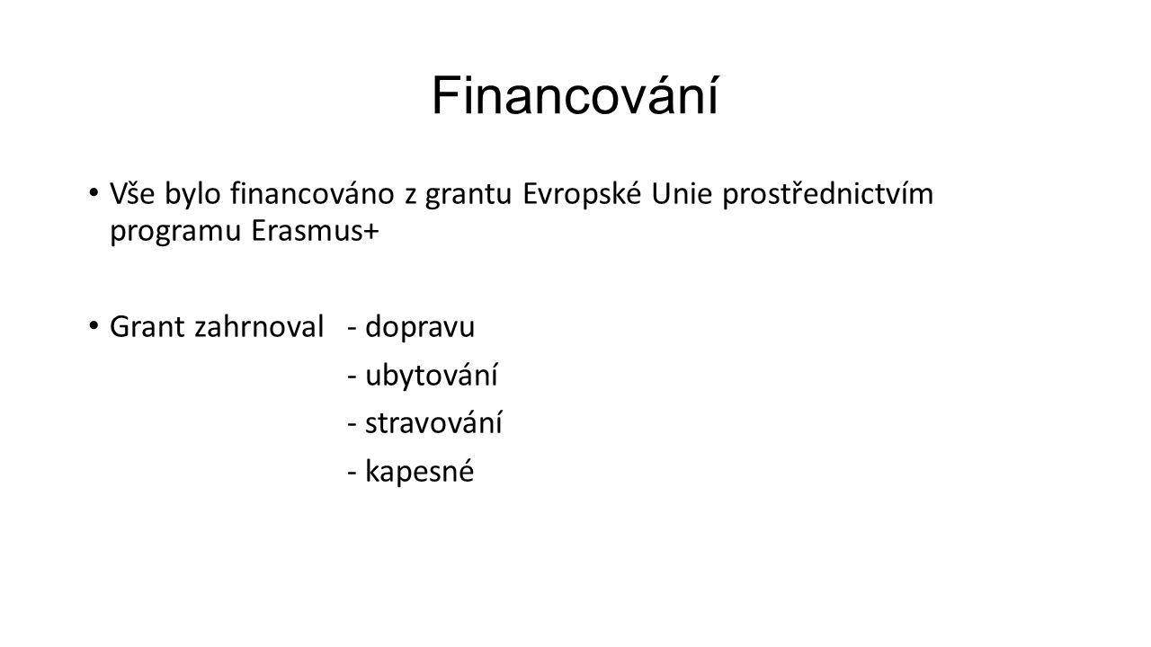 Financování Vše bylo financováno z grantu Evropské Unie prostřednictvím programu Erasmus+ Grant zahrnoval- dopravu - ubytování - stravování - kapesné
