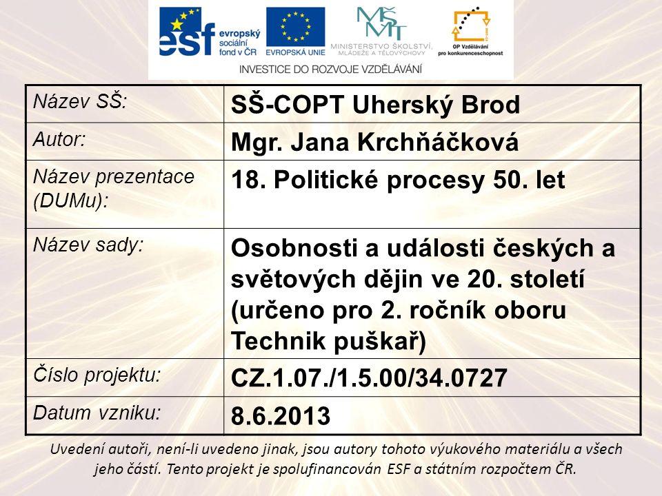 Název SŠ: SŠ-COPT Uherský Brod Autor: Mgr.Jana Krchňáčková Název prezentace (DUMu): 18.