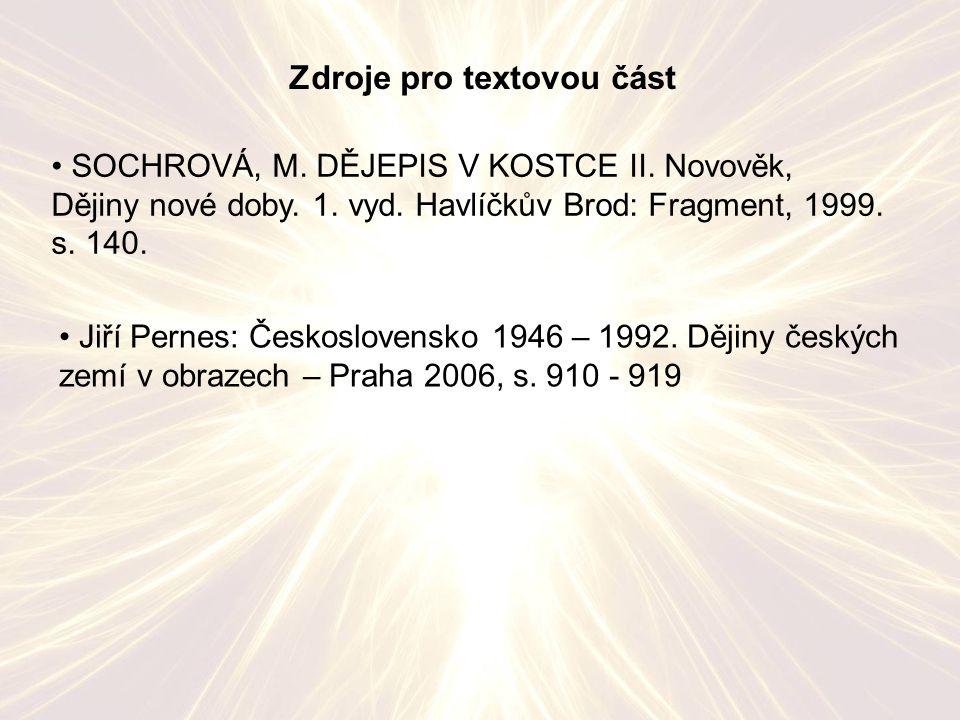Zdroje pro textovou část SOCHROVÁ, M.DĚJEPIS V KOSTCE II.