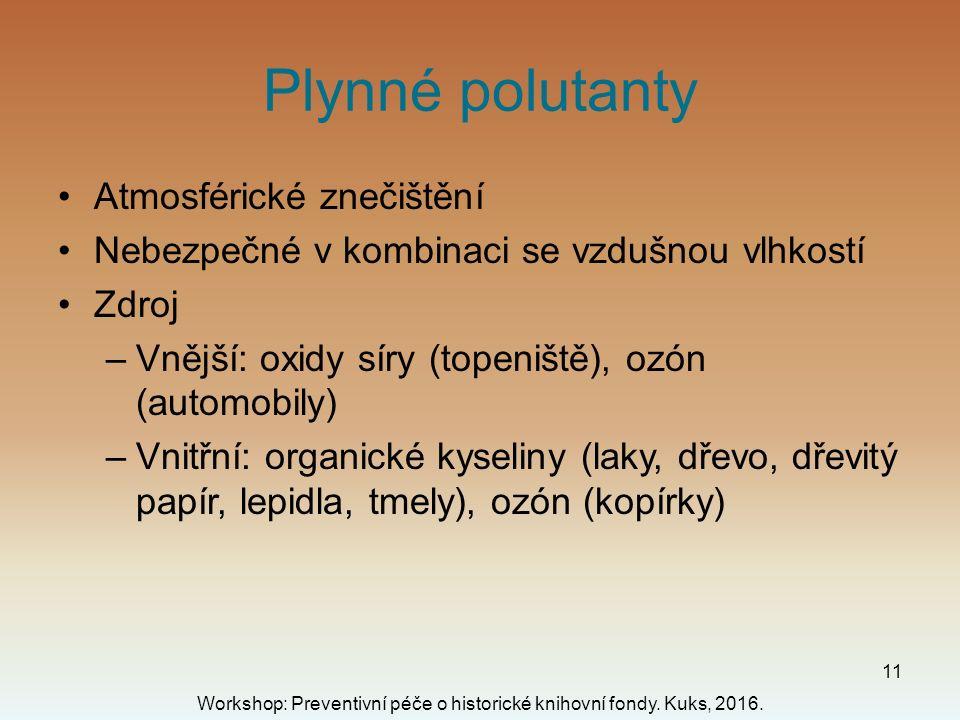 Plynné polutanty Workshop: Preventivní péče o historické knihovní fondy.