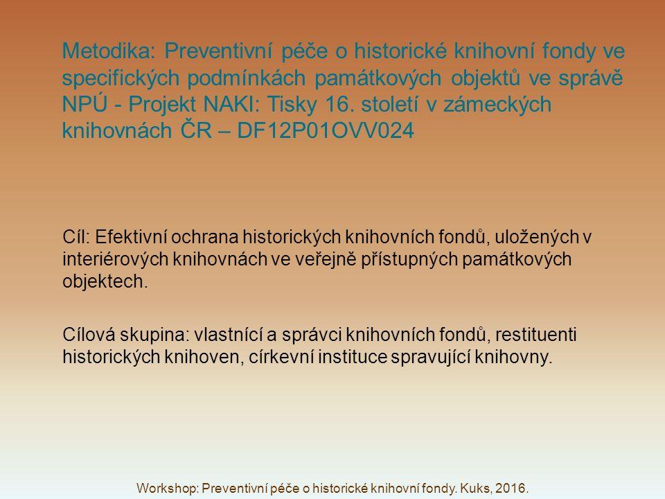 Metodika: Preventivní péče o historické knihovní fondy ve specifických podmínkách památkových objektů ve správě NPÚ - Projekt NAKI: Tisky 16. století