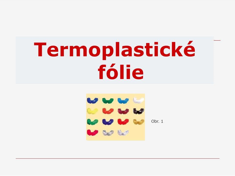 Termoplastické fólie Obr. 1