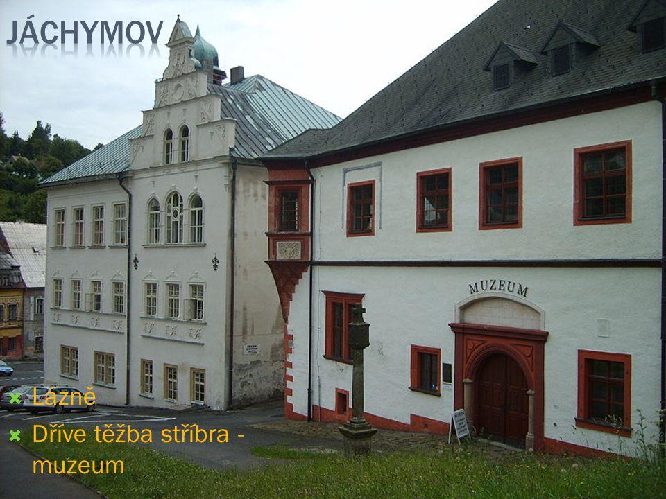  Lázně  Dříve těžba stříbra - muzeum