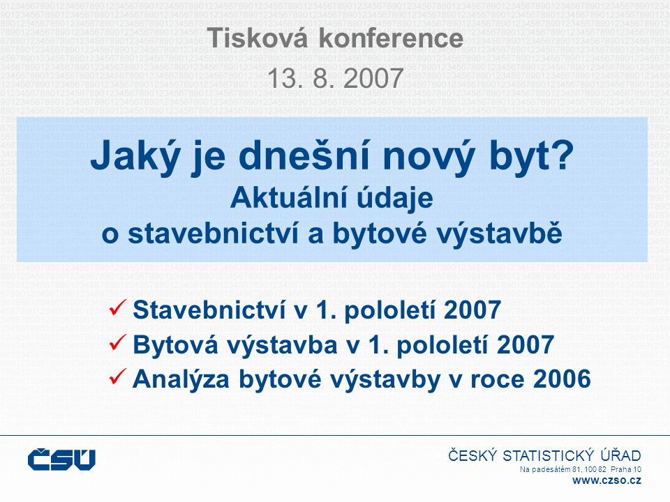 ČESKÝ STATISTICKÝ ÚŘAD Na padesátém 81, 100 82 Praha 10 www.czso.cz Jaký je dnešní nový byt? Aktuální údaje o stavebnictví a bytové výstavbě Tisková k