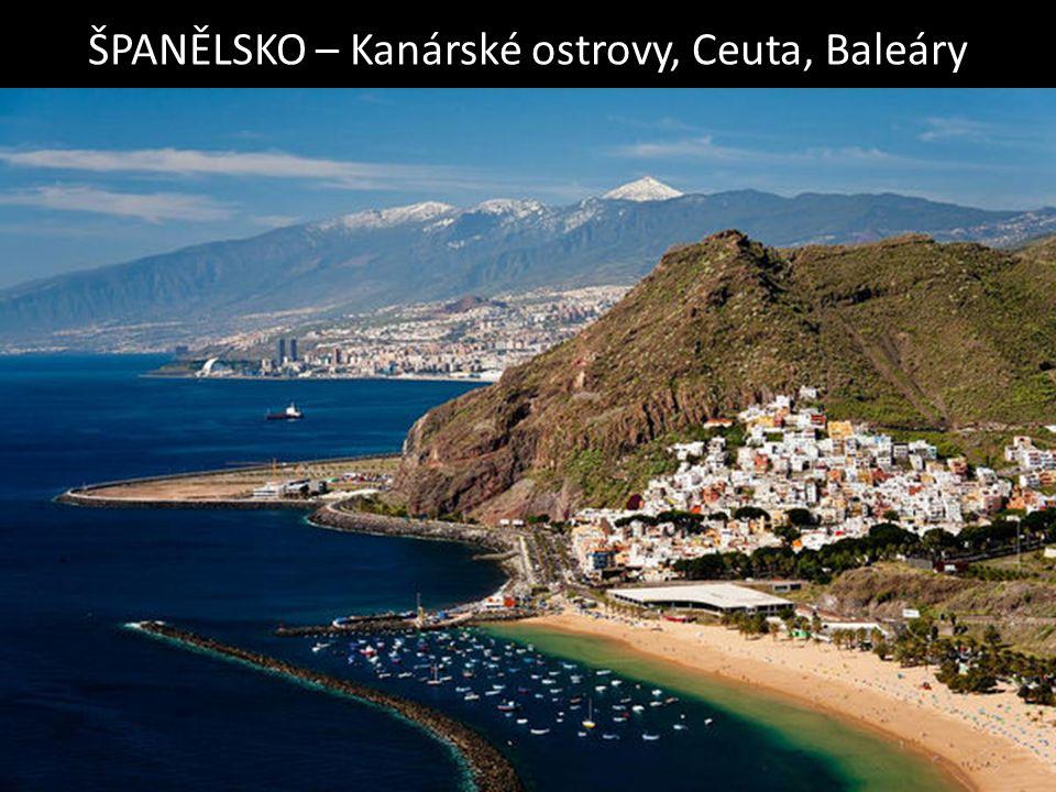 ŠPANĚLSKO – Kanárské ostrovy, Ceuta, Baleáry Kanárské ostrovy