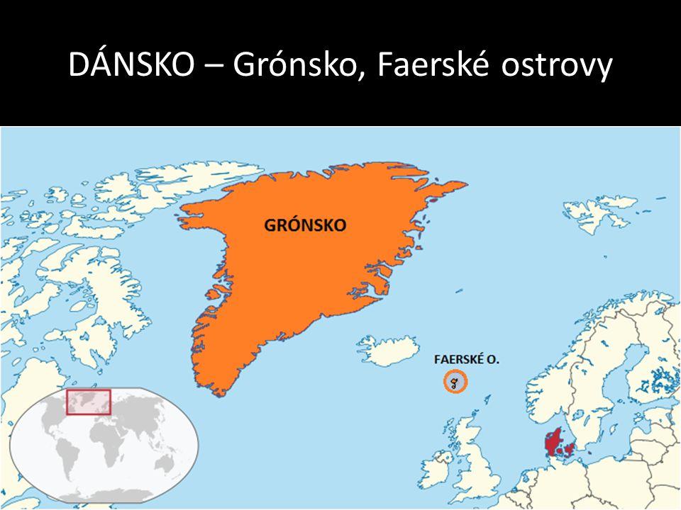 DÁNSKO – Grónsko, Faerské ostrovy