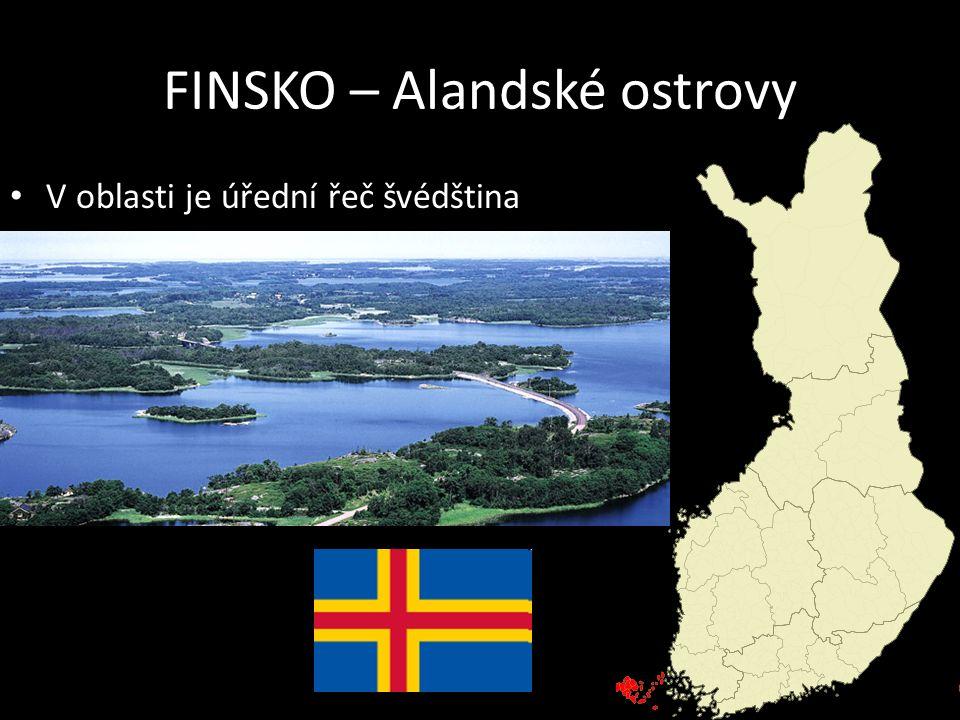 FINSKO – Alandské ostrovy V oblasti je úřední řeč švédština