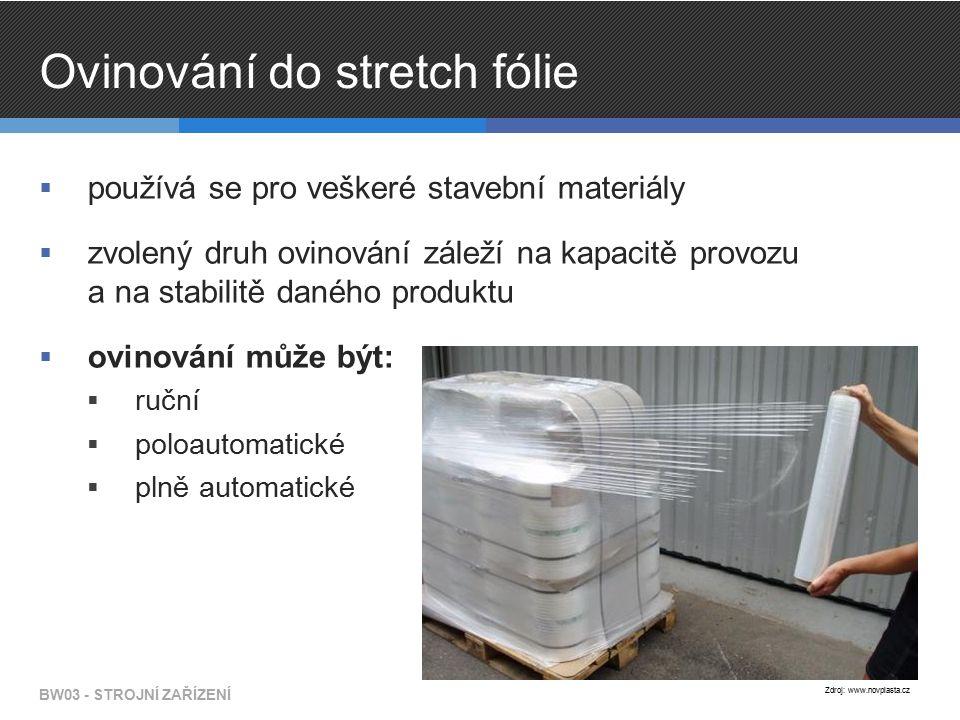 Ovinování do stretch fólie  používá se pro veškeré stavební materiály  zvolený druh ovinování záleží na kapacitě provozu a na stabilitě daného produ
