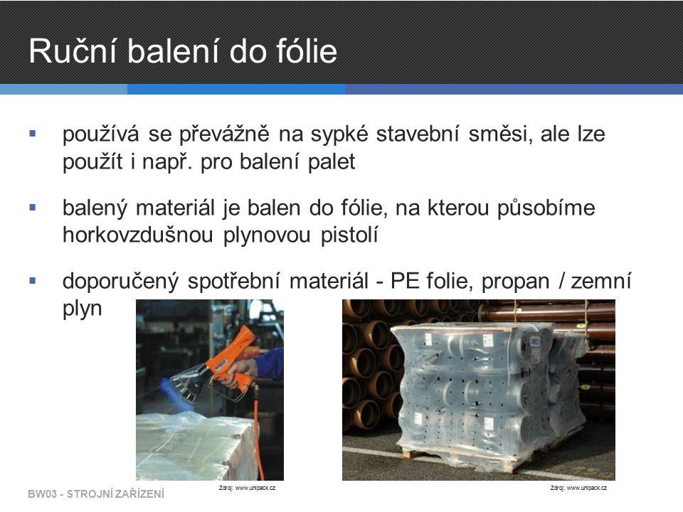Ruční balení do fólie  používá se převážně na sypké stavební směsi, ale lze použít i např. pro balení palet  balený materiál je balen do fólie, na k