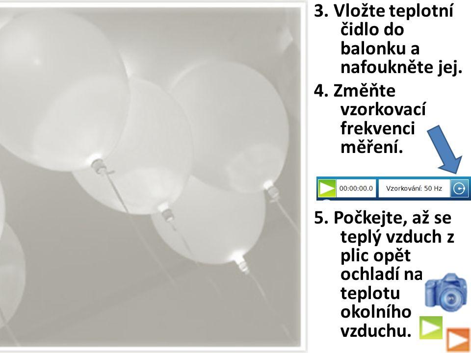 3.Vložte teplotní čidlo do balonku a nafoukněte jej.