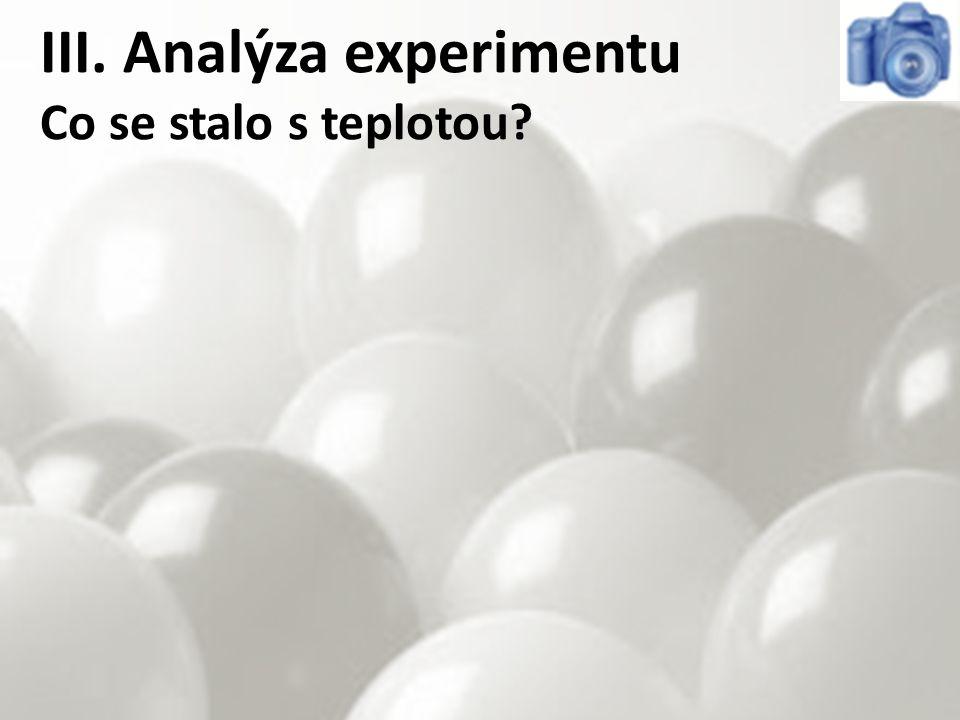 III. Analýza experimentu Co se stalo s teplotou