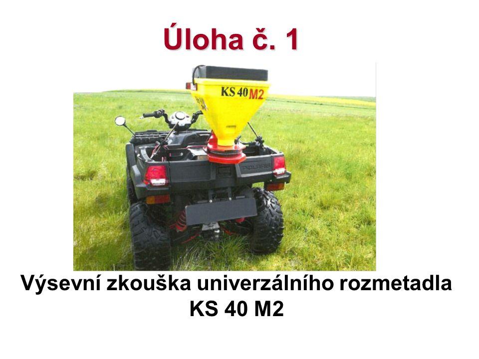 Úloha č. 1 Výsevní zkouška univerzálního rozmetadla KS 40 M2