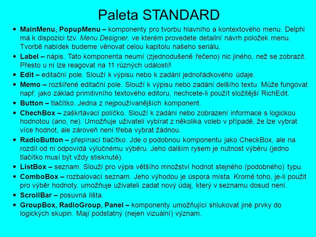 Paleta STANDARD  MainMenu, PopupMenu – komponenty pro tvorbu hlavního a kontextového menu.