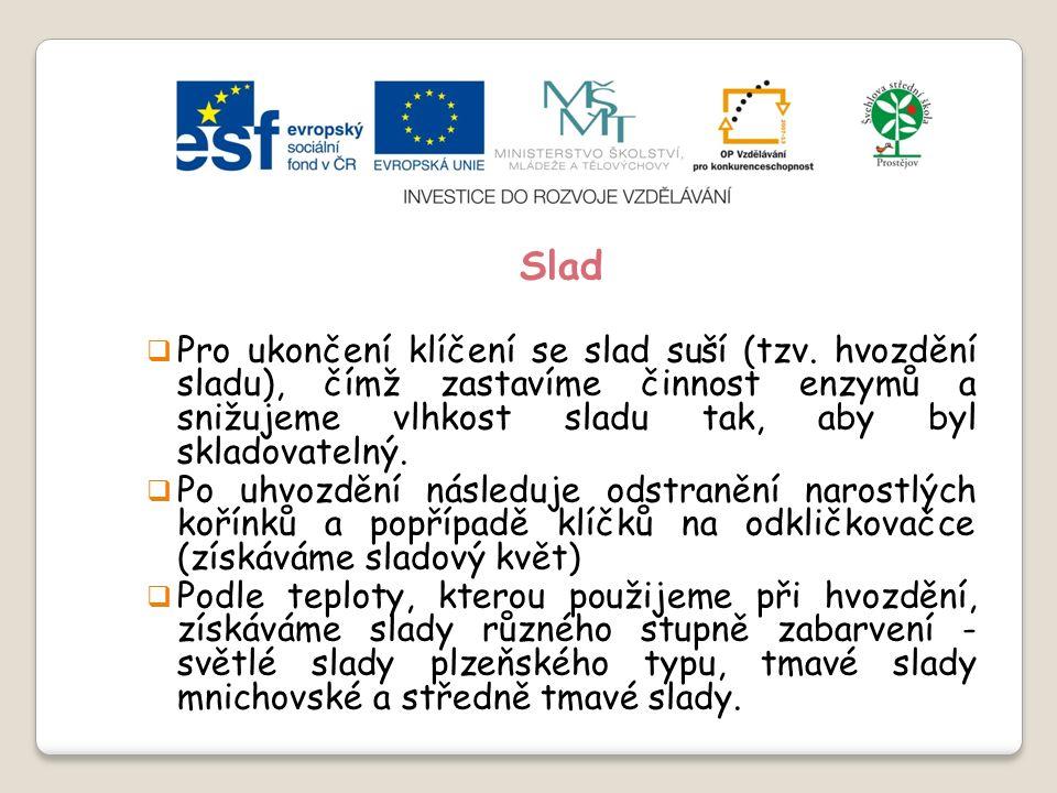 Slide 2…atd Slad  Pro ukončení klíčení se slad suší (tzv.