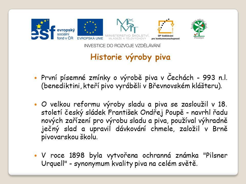 Slide 2…atd Historie výroby piva První písemné zmínky o výrobě piva v Čechách - 993 n.l.
