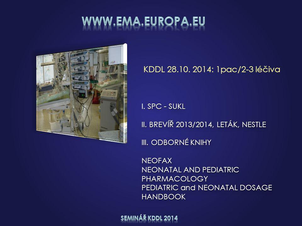 KDDL 28.10. 2014: 1pac/2-3 léčiva SPC - SUKL I. SPC - SUKL II. BREVÍŘ 2013/2014, LETÁK, NESTLE III. ODBORNÉ KNIHY NEOFAX NEONATAL AND PEDIATRIC PHARMA