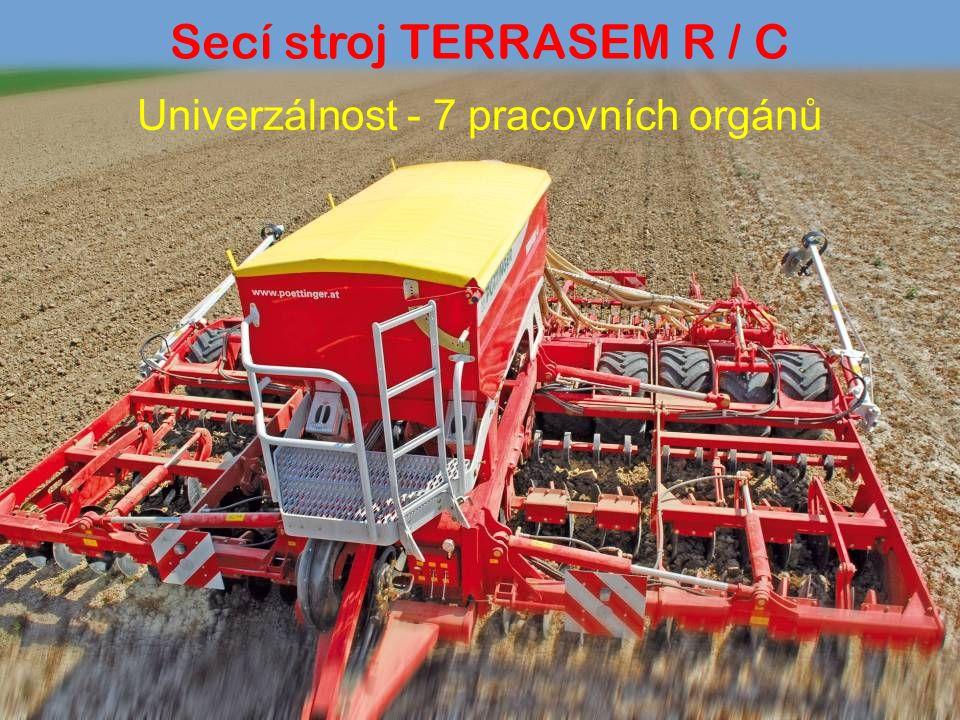 Univerzálnost - 7 pracovních orgánů Secí stroj TERRASEM R / C