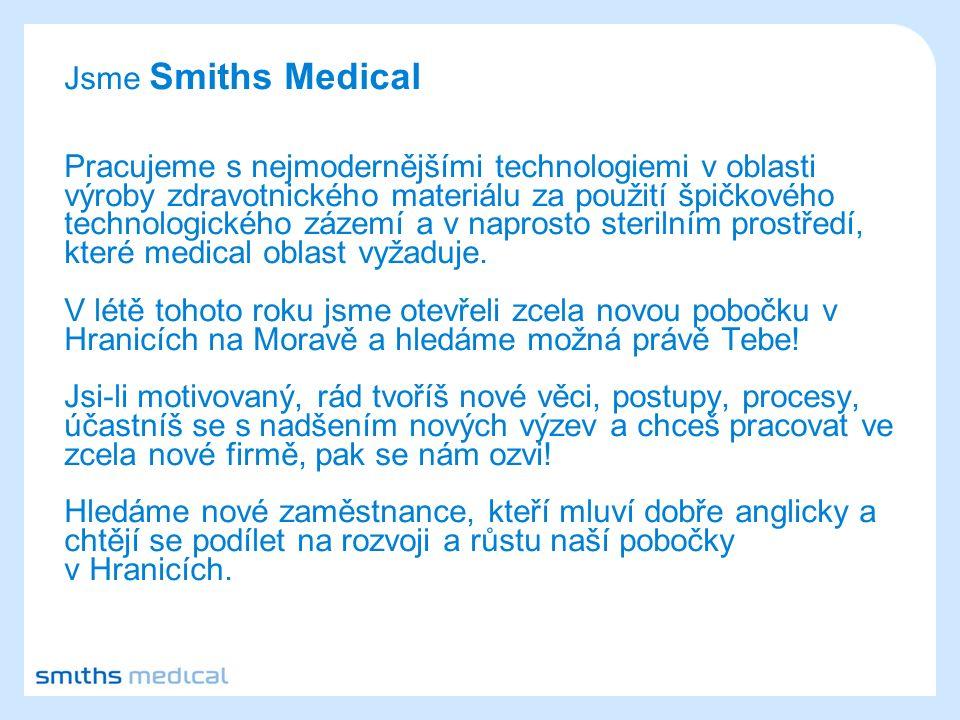 Jsme Smiths Medical Pracujeme s nejmodernějšími technologiemi v oblasti výroby zdravotnického materiálu za použití špičkového technologického zázemí a v naprosto sterilním prostředí, které medical oblast vyžaduje.