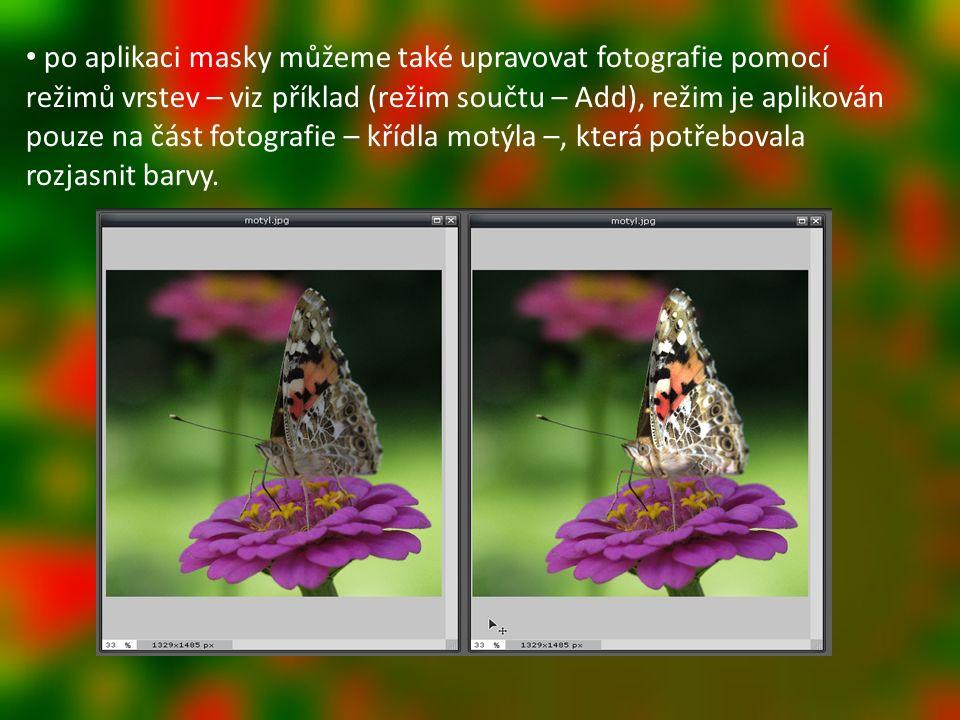 po aplikaci masky můžeme také upravovat fotografie pomocí režimů vrstev – viz příklad (režim součtu – Add), režim je aplikován pouze na část fotografie – křídla motýla –, která potřebovala rozjasnit barvy.