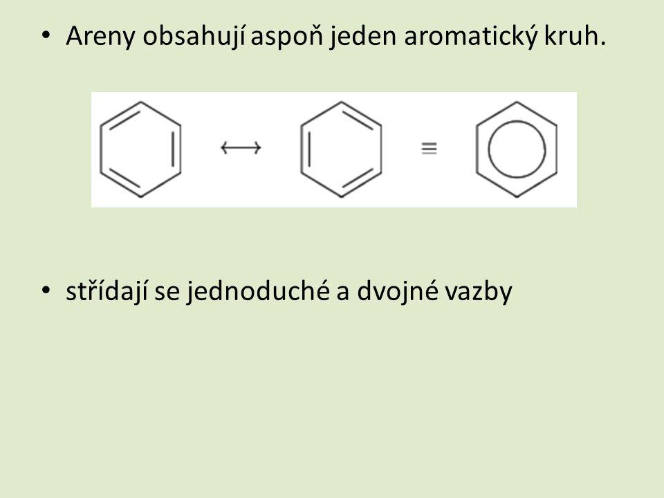 Areny obsahují aspoň jeden aromatický kruh. střídají se jednoduché a dvojné vazby