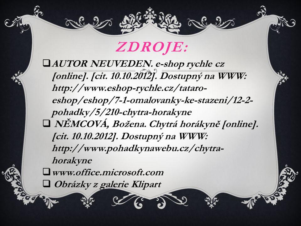 ZDROJE:  AUTOR NEUVEDEN. e-shop rychle cz [online].