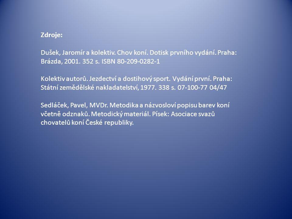 Zdroje: Dušek, Jaromír a kolektiv. Chov koní. Dotisk prvního vydání.