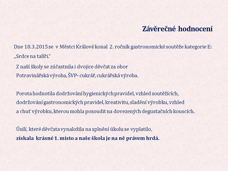 Závěrečné hodnocení Dne 18.3.2015 se v Městci Králové konal 2.