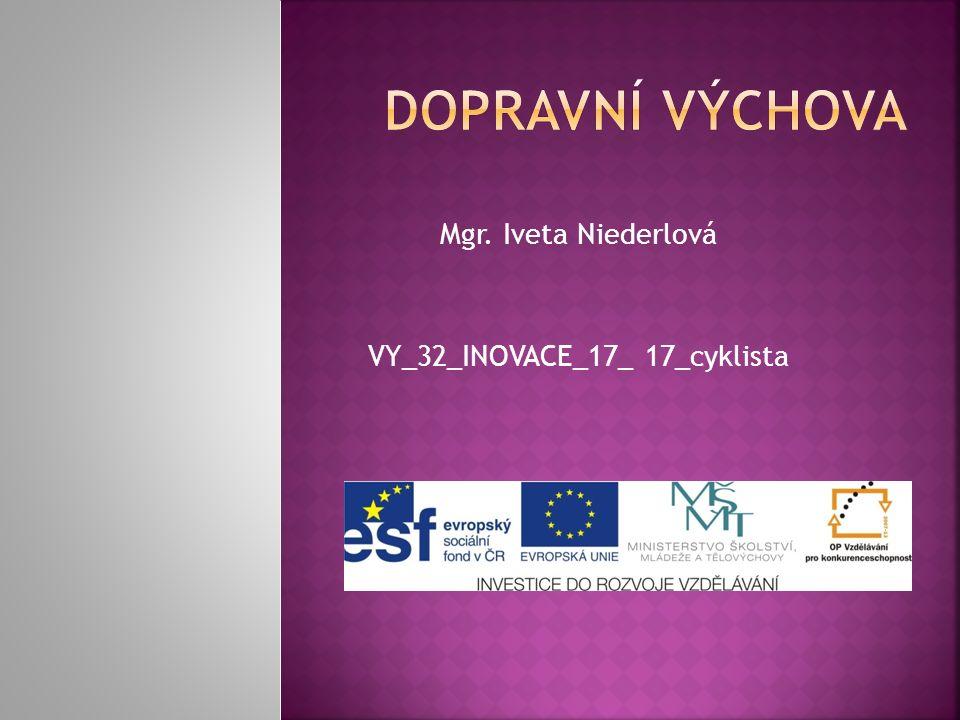 Mgr. Iveta Niederlová VY_32_INOVACE_17_ 17_cyklista