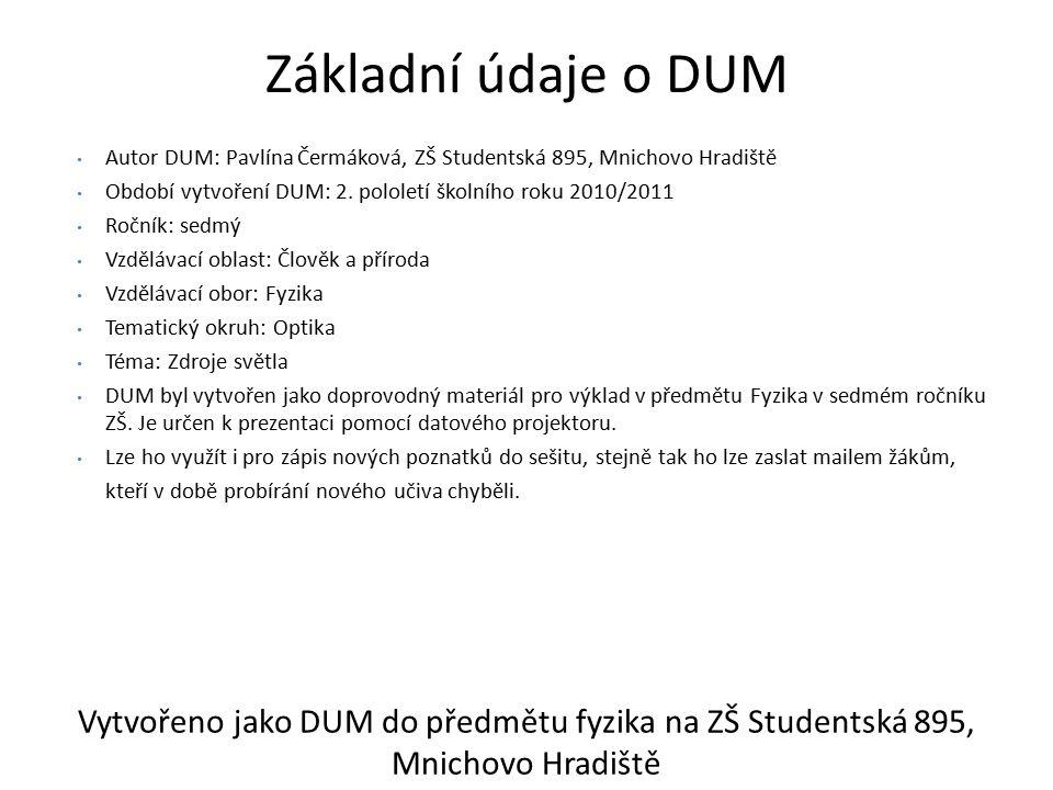 Základní údaje o DUM Autor DUM: Pavlína Čermáková, ZŠ Studentská 895, Mnichovo Hradiště Období vytvoření DUM: 2.