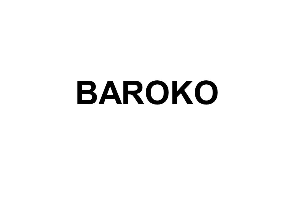 původ slova z portugalštiny – barocco = perla nepravidelného tvaru umělecko-kulturní směr barok vznikl v Itálii a šířil se asi od roku 1600 do r.1750 jako první se rozšířil např.