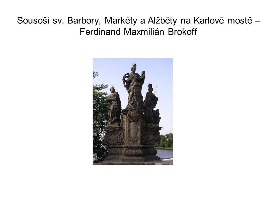 Sousoší sv. Barbory, Markéty a Alžběty na Karlově mostě – Ferdinand Maxmilián Brokoff