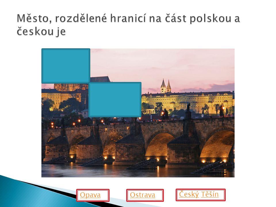Opava ČeskýČeský TěšínTěšín Ostrava