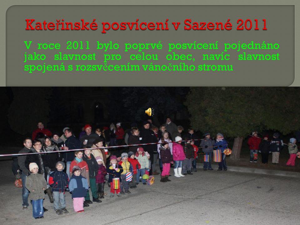 V roce 2011 bylo poprvé posvícení pojednáno jako slavnost pro celou obec, navíc slavnost spojená s rozsv ě cením váno č ního stromu