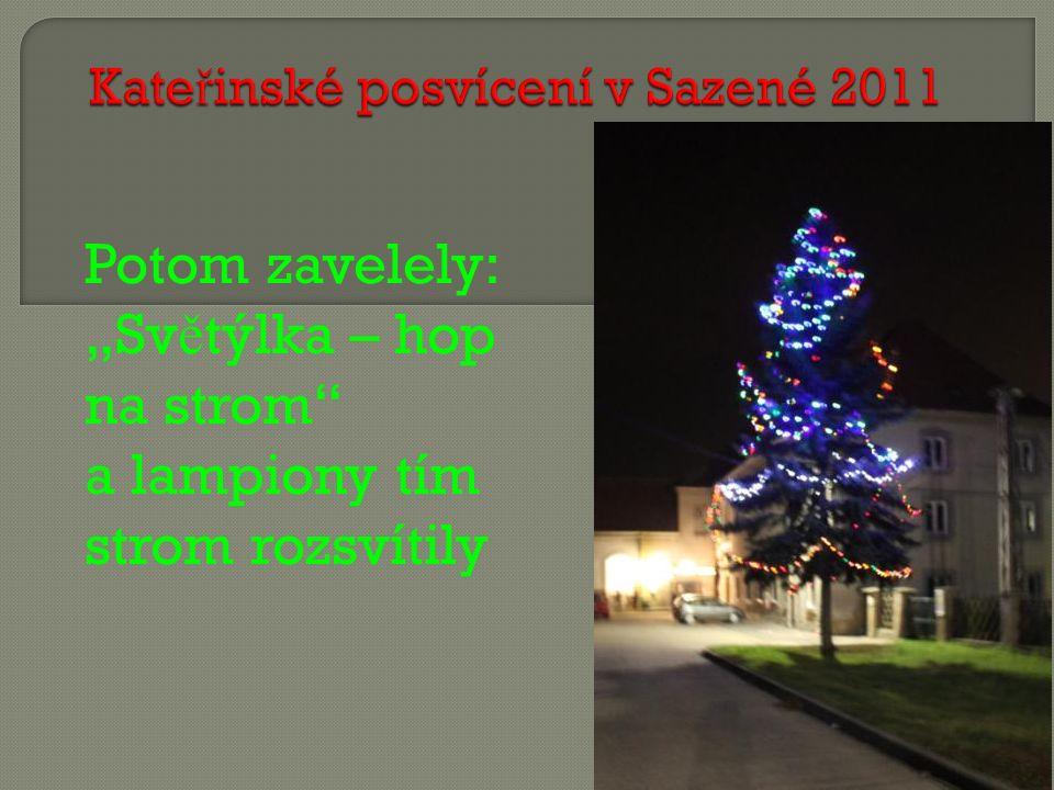 """Potom zavelely: """"Sv ě týlka – hop na strom a lampiony tím strom rozsvítily"""